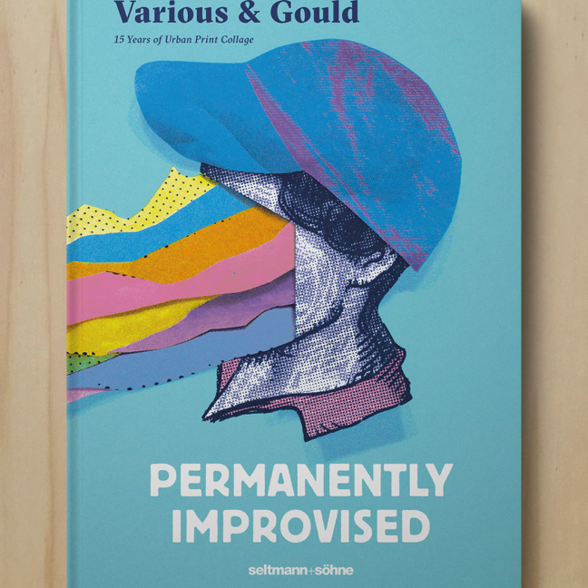 "New book by Various & Gould: ""Permanently Improvised – 15 Years of Urban Print Collage"", Berlin 2019"